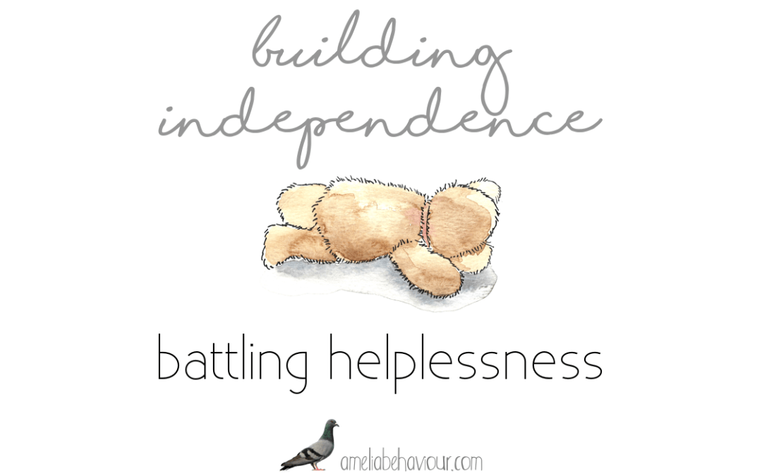 Building independence: battling helplessness