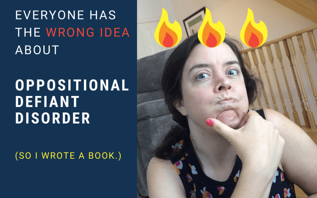 Everyone's wrong about Oppositional Defiant Disorder… so I wrote a book.