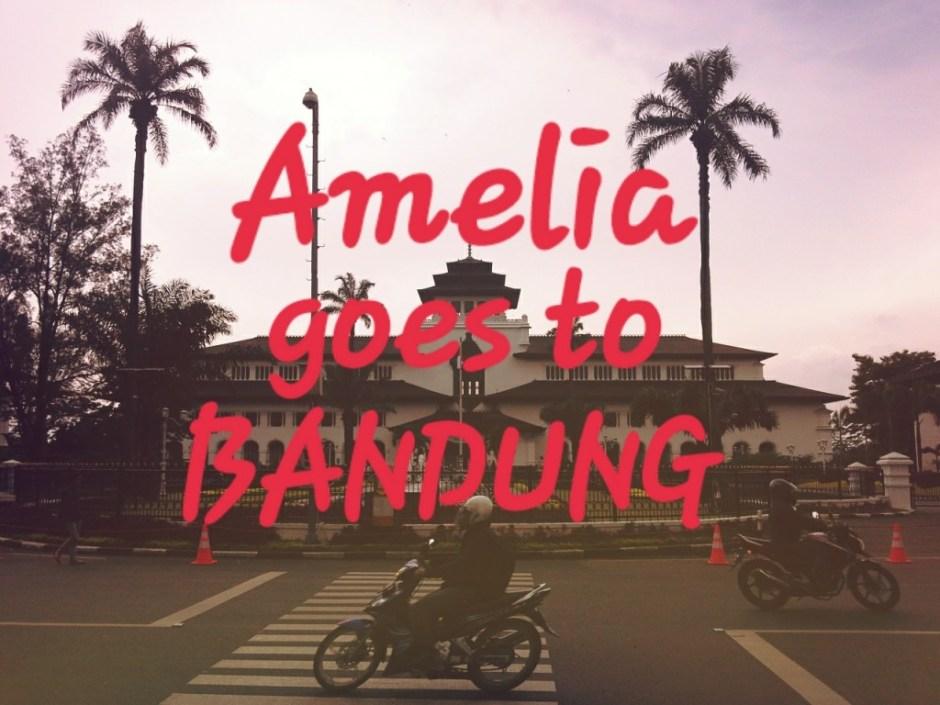 Amelia goes to Bandung 2