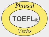 TOEFL Phrasal Verbs