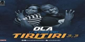 "New music : ""TIRITIRI"" - Ola feat.Olayimika Babs"