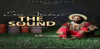"New Music: ""The Sound"" - Eric Arubayi"