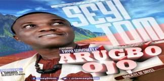 ARUGBO OJO - Seyi Tom ft Tayo Wamilele [www.AmenRadio.net]