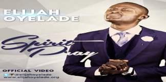 """New Music Video: """"Spirit Pray"""" - Elijah Oyelade"""
