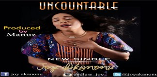 "New Music: ""UNCOUNTABLE"" - Joy Akanonu"