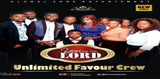 "New Music: ""You Are The Lord"" - Unlimited Favour Crew"