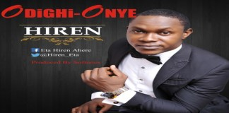 "New Music: ""Odighi-Onye (There is No One)"" - Hiren"