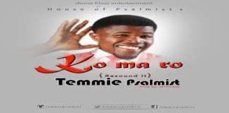 New Music: Komaro (Resound It)- Temmie Psalmist