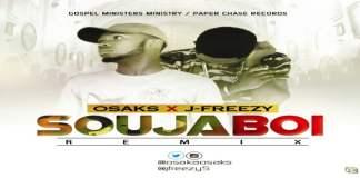 "New Music: ""Soujaboi remix"" - Osaks featuring J-Freezy"