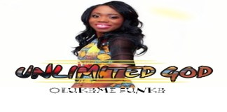 "New Video + Audio: ""Unlimited God"" - Olukemi Funke"