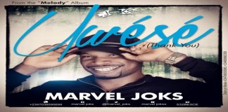 "New Music & Lyrics Video: ""Uwese (Thank You)"" - Marvel Joks"