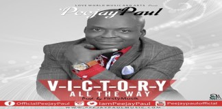 """New Music: """"Victory All The Way"""" - Peejay Paul"""