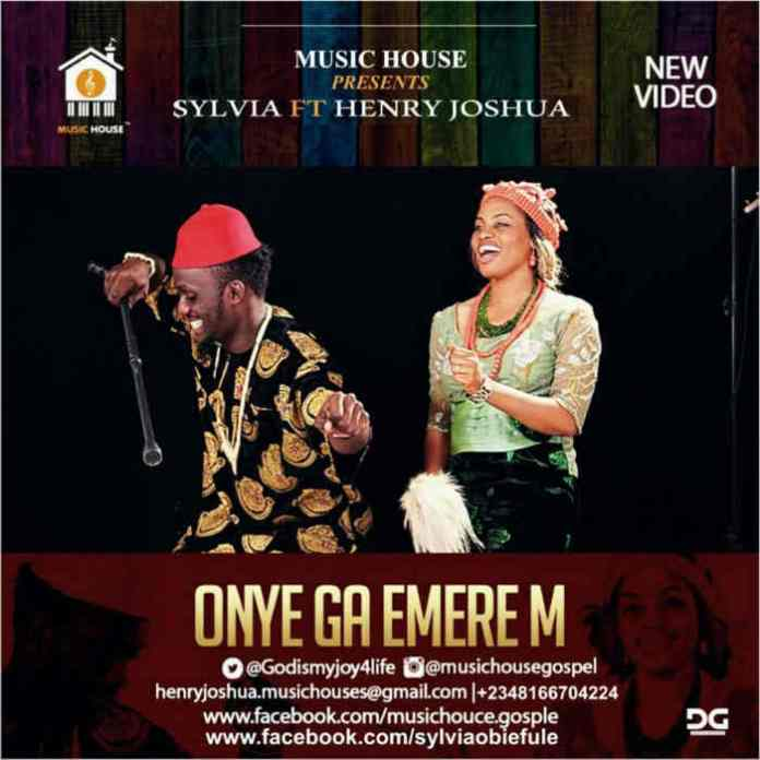 "New Music: ""Onye ga Emerem"" - Sylvia Wonders feat. Henry Joshua"