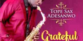 New Music: Grateful - Tope Sax Adesanwo