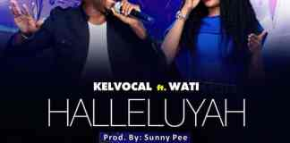Gospel Music: Halleluyah - Kelvocal feat. Wati | AmenRadio.net