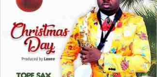 Gospel Music: Christmas Day - Tope Sax Adesanwo   AmenRadio.net