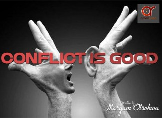Be Inspired: Conflict Is Good - By Maryam Otsokwa | AmenRadio.net