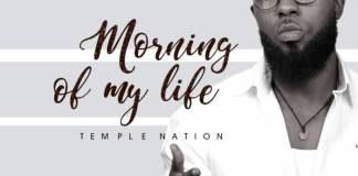 Gospel Music: Morning of My Life - Temple Nation | AmenRadio.net