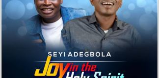 Gospel Music: Joy in the Holy Spirit - Seyi Adegbola feat. Tosin Bee | AmenRadio.net