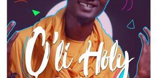 Download New Gospel Music: O'li Holy - Timi Phoenix