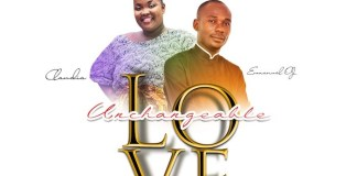 Gospel Music: Unchangeable Love - Emmanuel OJ feat. Claudia | AmenRadio.net