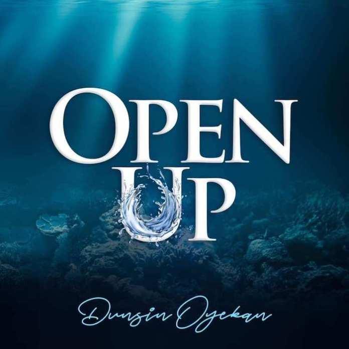 Download: Open Up Lyrics - Dunsin Oyekan | Gospel Songs Mp3