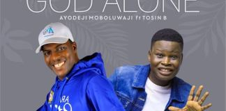 Gospel Music: God Alone - Ayo Moboluwaji feat. Tosin Bee | AmenRadio.net