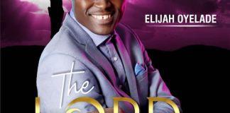 Gospel Music: The Lord Of All - Elijah Oyelade   AmenRadio.net