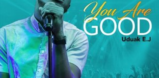 Gospel Music: You Are Good - Uduak EJ   AmenRadio.net