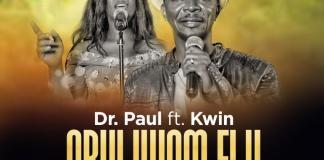 Gospel Music: Obuliwom Elu - Dr Paul feat. Kwin | AmenRadio.net