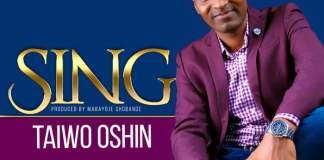 Gospel Music: Sing - Taiwo Oshin   AmenRadio.net