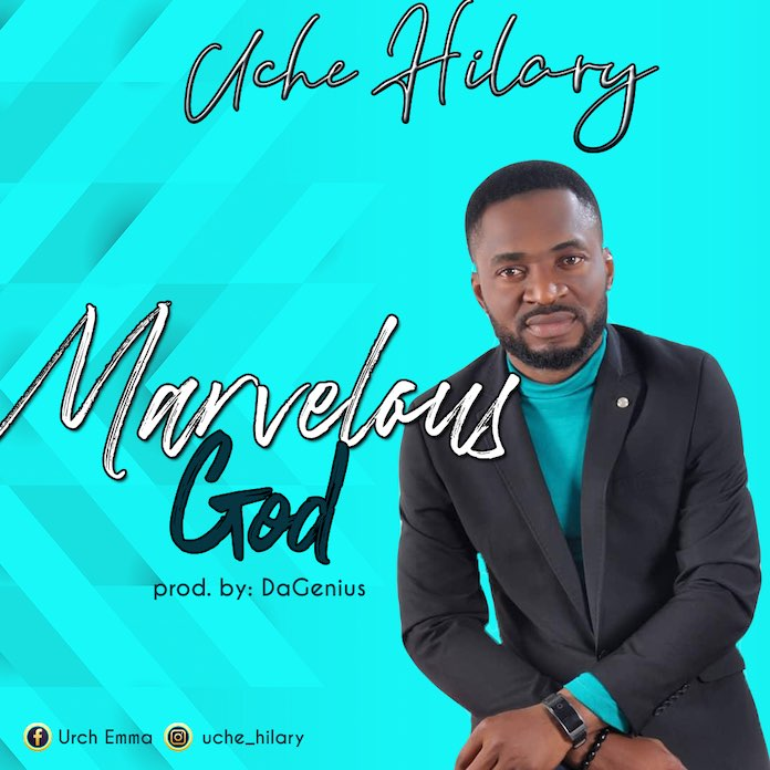 Download: Marvelous God - Uche Hilary | Gospel Songs Mp3