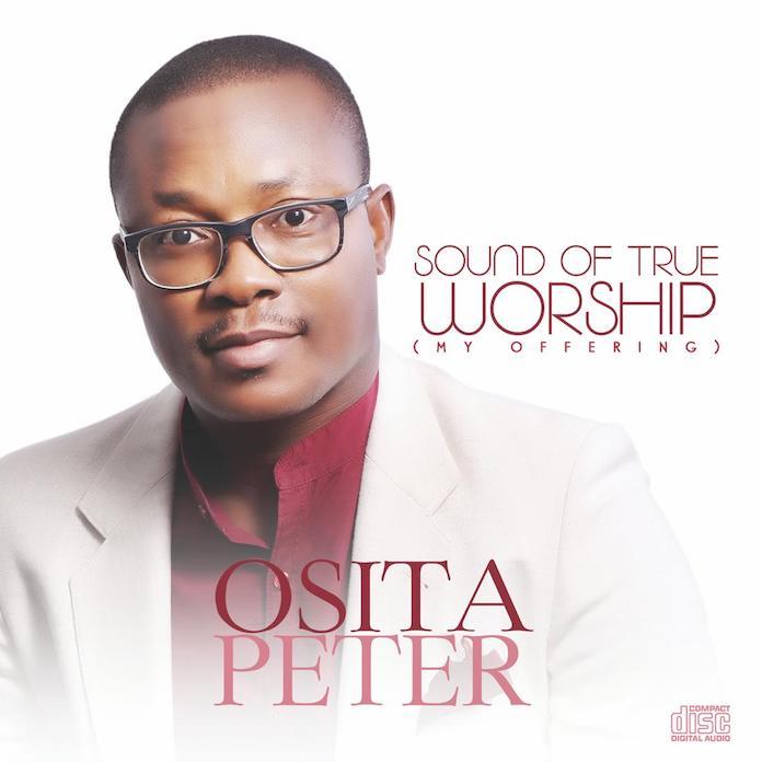 Download: Sounds of True Worship - Osita Peter | Gospel Songs Mp3