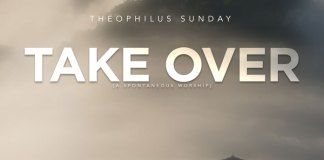 Take Over - Theophilus Sunday | Download Gospel Mp3