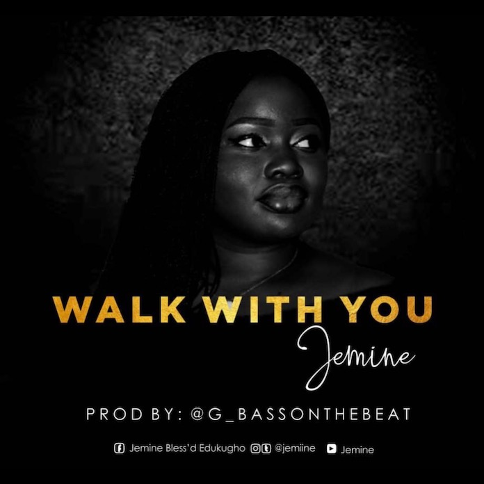 Download: Walk With You - Jemine | Gospel Songs Mp3