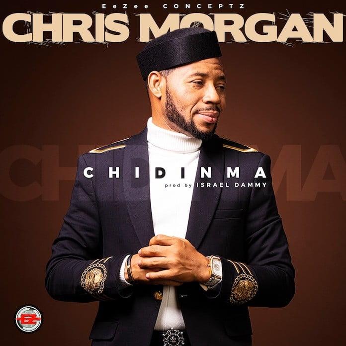 Official Video: Chidinma - Chris Morgan | Gospel Songs Mp3