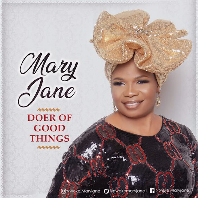 Download Lyric Video: Doer of Good Things - MaryJane | Gospel Songs Mp3 Lyrics