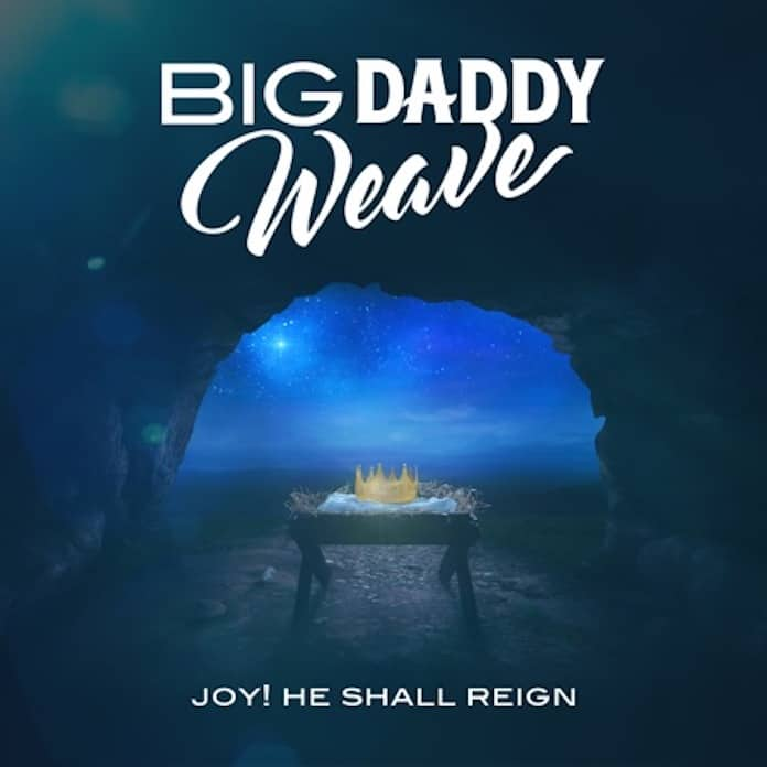 Download Mp3: Joy! He Shall Reign - Big Daddy Weave | Christmas Carol Songs