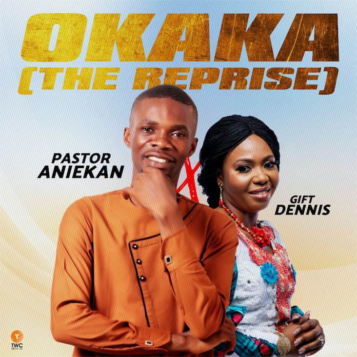 Download: Okaka (The reprise) - Pastor Aniekan feat. Gift Dennis | Gospel Songs Mp3
