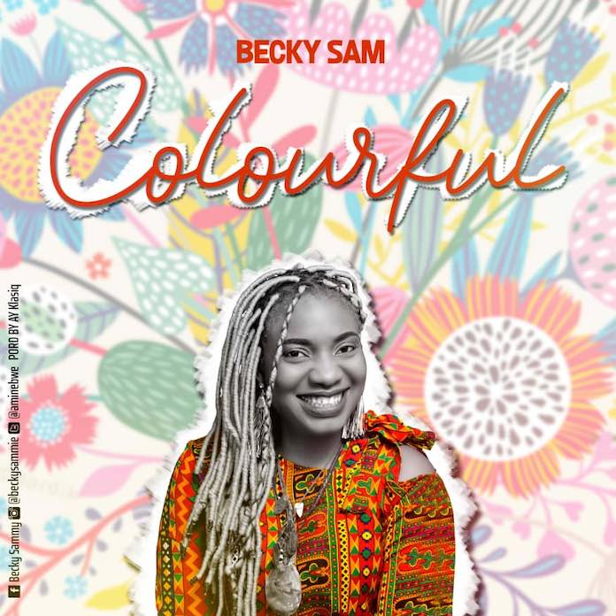 Download Lyrics: Colourful - Becky Sam | Gospel Songs Mp3