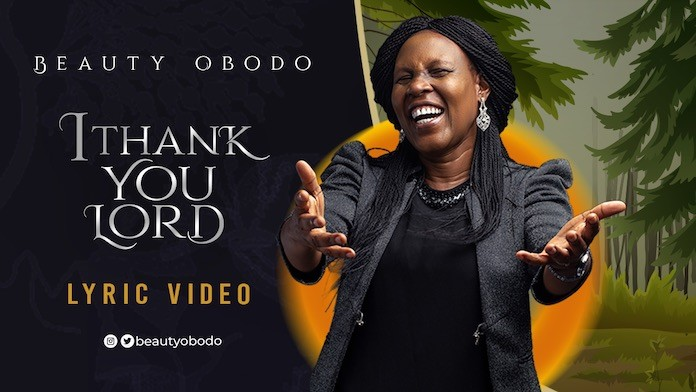 Download: I Thank You Lord - Beauty Obodo | Lyric Video 2020