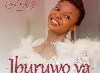 Download Gospel Songs Mp3: Iburuwo Ya – Ugee Royalty