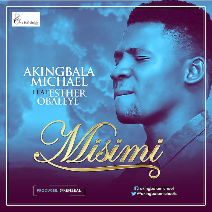 Download: Misimi - Michael Akingbala feat. Esther Obayele | Gospel Songs Mp3