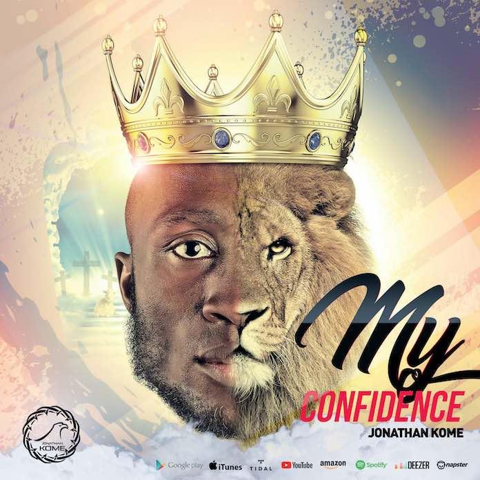 Download Lyrics + Lyric Video: My Confidence - Jonathan Kome | Gospel Songs Mp3