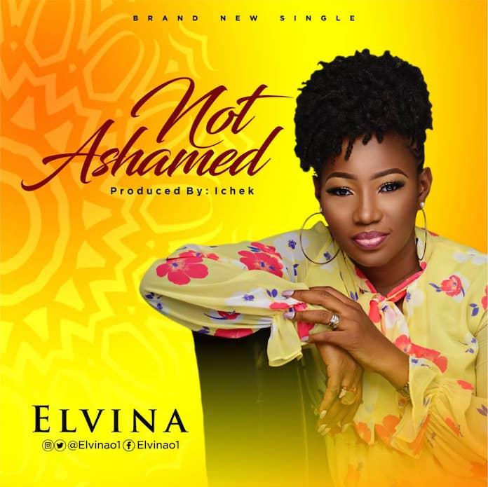 Download: Not Ashamed - Elvina   Gospel Songs Mp3 Lyrics & Lyric Video