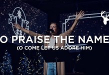 Download: O Praise The Name (O Come let us adore him) - Kristene DiMarco | Christian Songs Mp3
