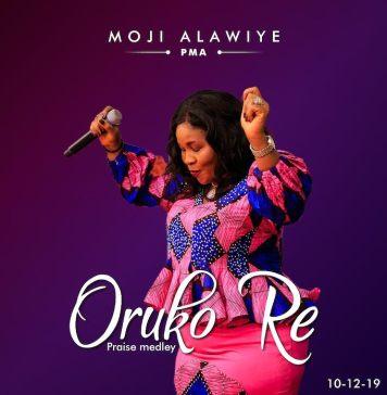 Download: Oruko Re - Moji Alawiye   Yoruba Gospel Music Mp3