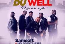 Download Video + Lyrics: Du Well Remix - Samsoft feat. Men of God's Heart   Gospel Songs Mp3 2020