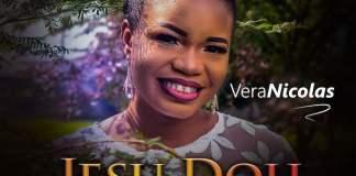 Download Video: Jesu Doh - Vera Nicolas | Gospel Songs 2020