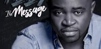Download Album: The Message - Izzy | Gospel Songs Mp3 2020